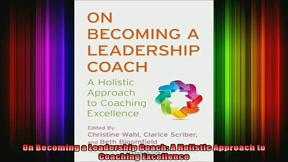 READ Ebooks FREE  On Becoming a Leadership Coach A Holistic Approach to Coaching Excellence Full Ebook Online Free