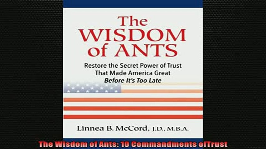 The Wisdom of Ants: Restore the Secret Power of Trust That Made America Great Before Its Too Late