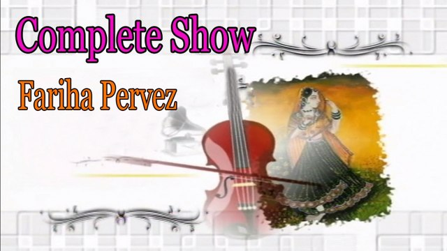 Fariha Pervez - Complete Show Fariha Pervez