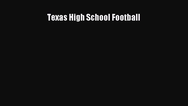 Read Texas High School Football Ebook Free