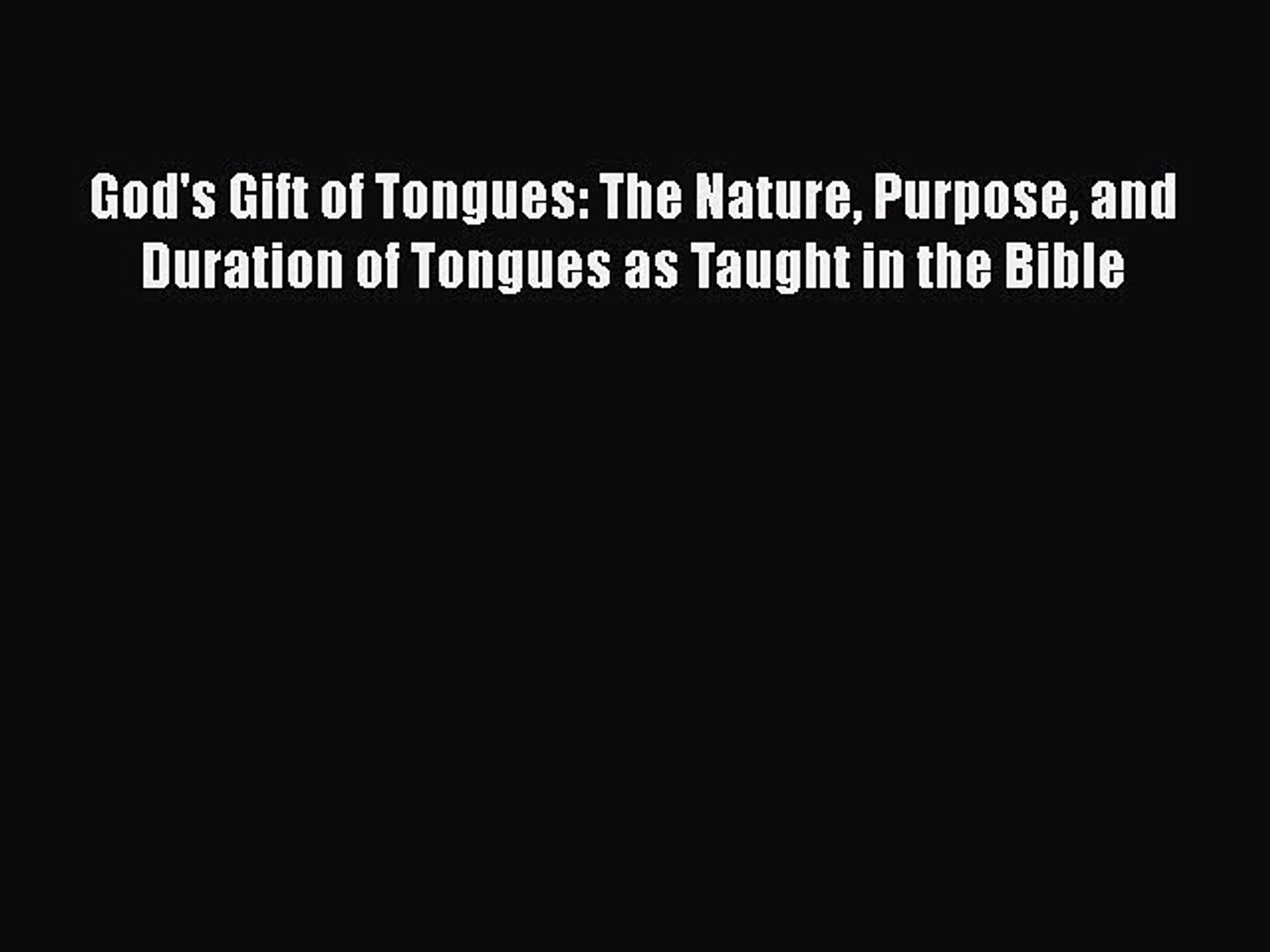Ebook God's Gift of Tongues: The Nature Purpose and Duration of Tongues as Taught in the Bible
