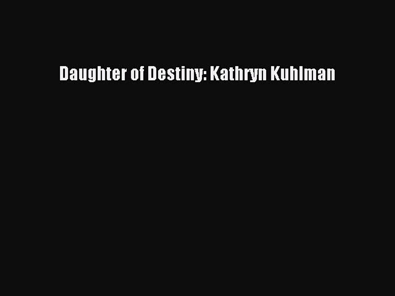 [Read Book] Daughter of Destiny: Kathryn Kuhlman EBook