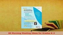 PDF  80 Morning Meeting Ideas for Grades K2 Read Online