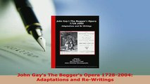 PDF  John Gays The Beggers Opera 17282004 Adaptations and ReWritings  Read Online