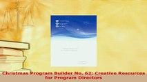 PDF  Christmas Program Builder No 62 Creative Resources for Program Directors Free Books