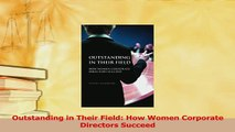Read  Outstanding in Their Field How Women Corporate Directors Succeed PDF Free