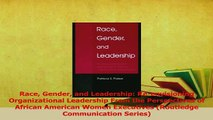 Read  Race Gender and Leadership Reenvisioning Organizational Leadership From the Perspectives Ebook Free