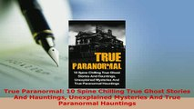PDF  True Paranormal 10 Spine Chilling True Ghost Stories And Hauntings Unexplained Mysteries Free Books