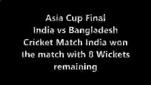 India vs Bangladesh T20 Asia Cup Final 2016 India won the Match by 8 Wickets