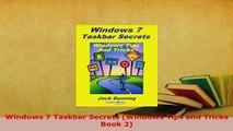 PDF  Windows 7 Taskbar Secrets Windows Tips and Tricks Book 2 Read Full Ebook