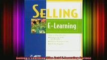 READ book  Selling ELearning The Astd ELearning Series Full EBook