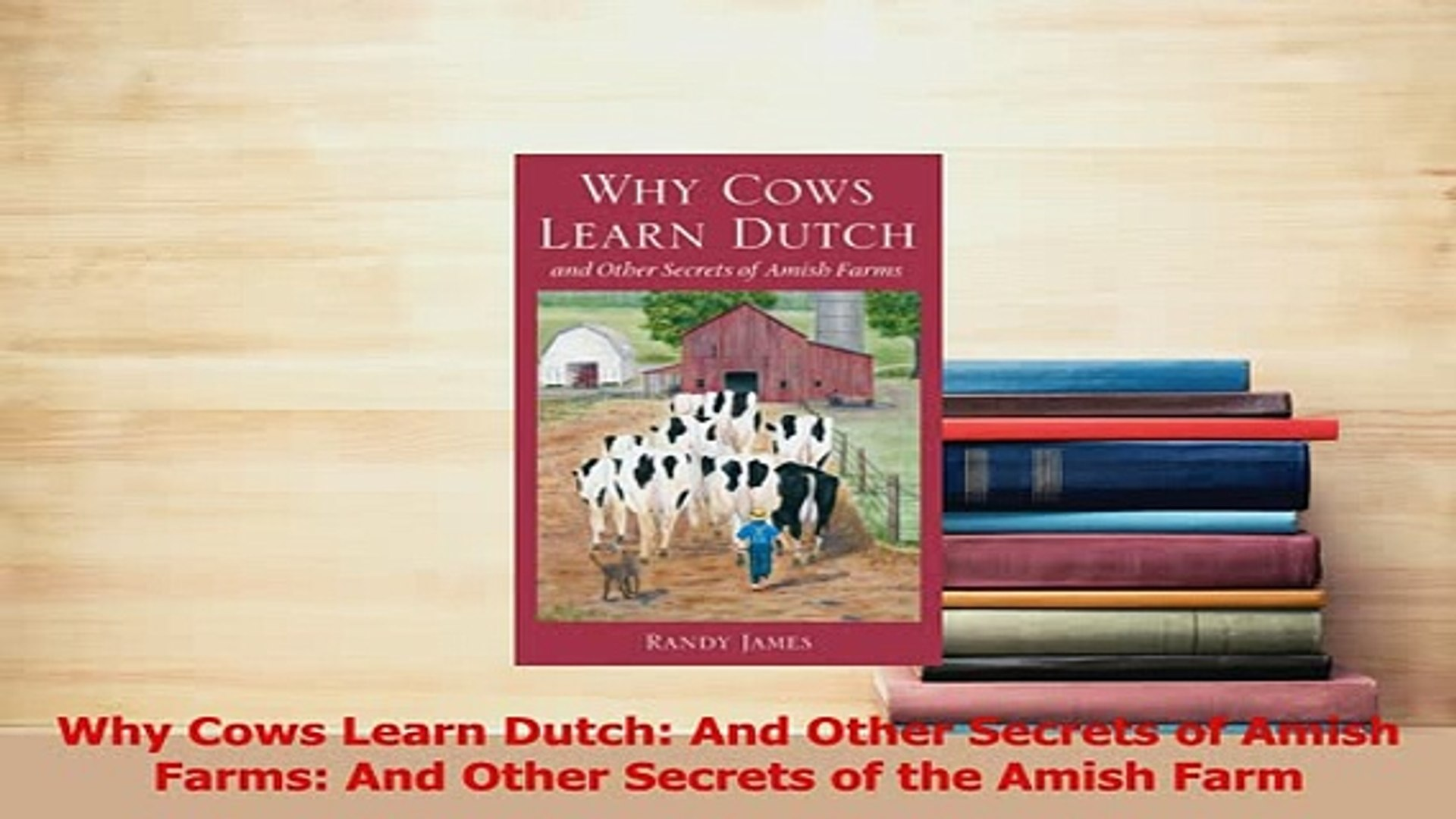 PDF  Why Cows Learn Dutch And Other Secrets of Amish Farms And Other Secrets of the Amish Download O