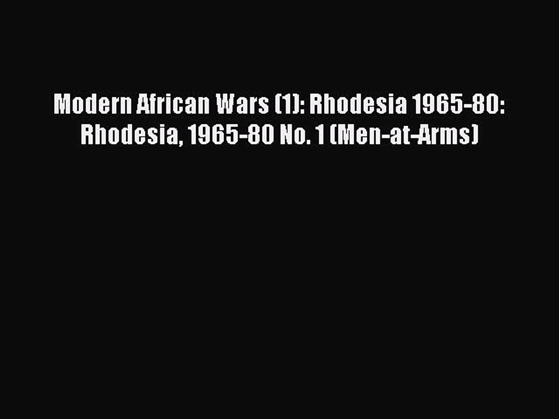[Read book] Modern African Wars (1): Rhodesia 1965-80: Rhodesia 1965-80 No. 1 (Men-at-Arms)