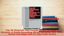 Read  Top 50 Nintendo NES Games To Sell on eBay  Amazon A Guide Revealing Which Nintendo NES PDF Online