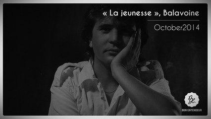 Bon Entendeur, La Jeunesse, Balavoine, October2014