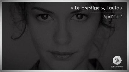 Bon Entendeur, Le Prestige, Tautou, April2014