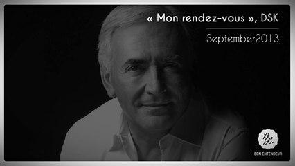 Bon Entendeur, Le Rendez-Vous, DSK, September2013