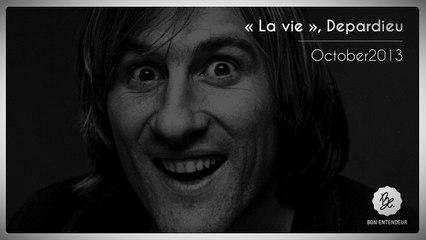 Bon Entendeur, La Vie, Depardieu, October2013
