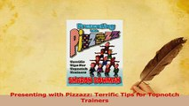 Download  Presenting with Pizzazz Terrific Tips for Topnotch Trainers Ebook Free