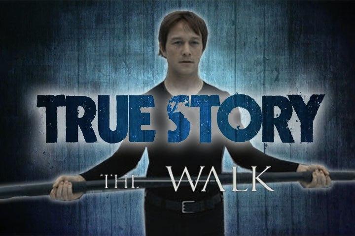 True Story - The Walk