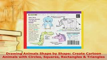 Download  Drawing Animals Shape by Shape Create Cartoon Animals with Circles Squares Rectangles  Read Full Ebook
