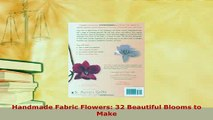 PDF  Handmade Fabric Flowers 32 Beautiful Blooms to Make Read Online