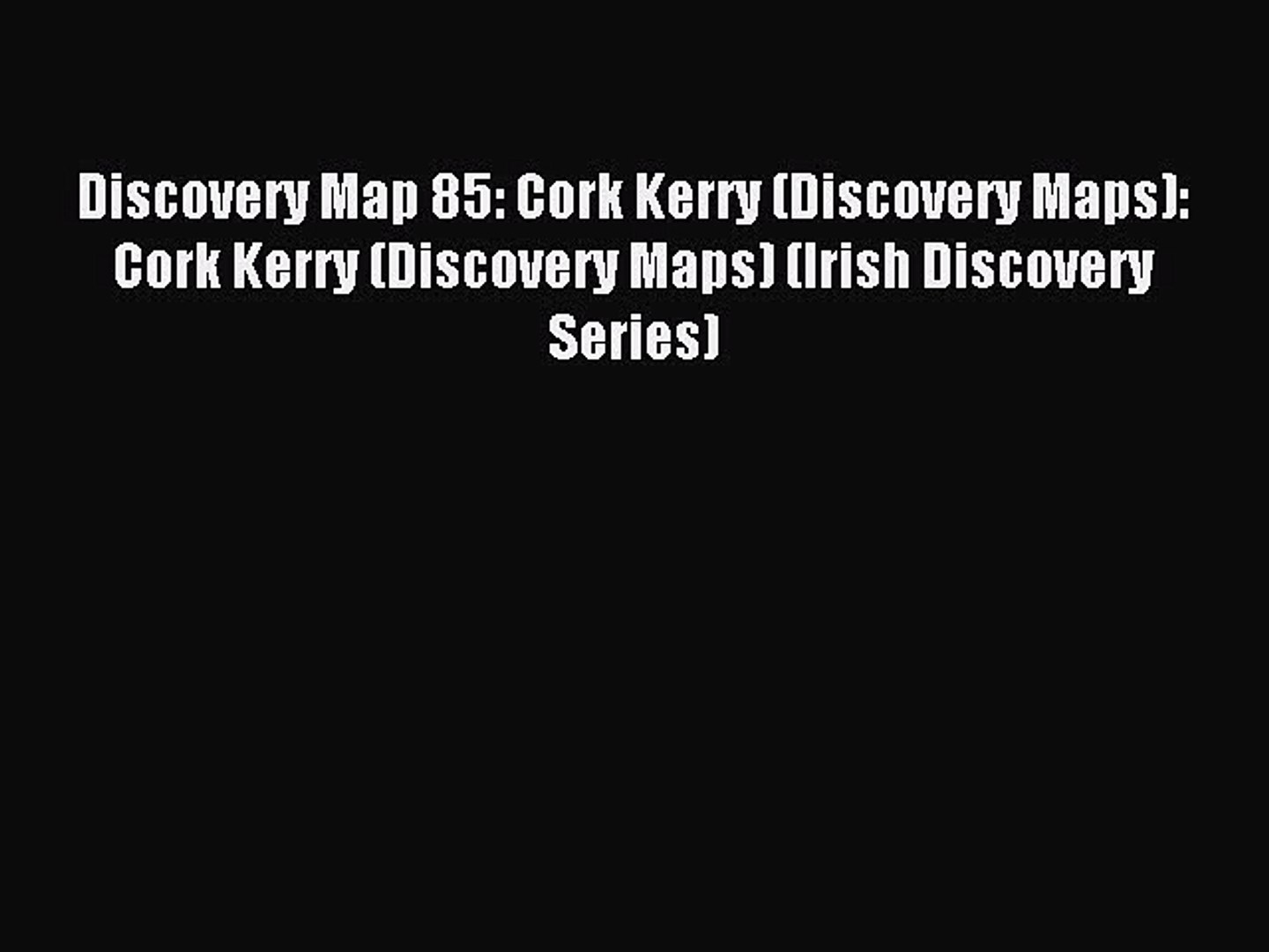 Read Discovery Map 85: Cork Kerry (Discovery Maps): Cork Kerry (Discovery Maps) (Irish Discovery