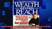 READ book  Wealth Within Reach Winning Strategies for Success from the Unconventional Wisdom of Bud  FREE BOOOK ONLINE