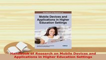 PDF  Handbook of Research on Mobile Devices and Applications in Higher Education Settings Download Online