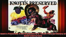 READ book  Knotts Preserved From Boysenberry to Theme Park the History of Knotts Berry Farm Full EBook