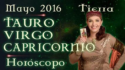Horóscopo TAURO, VIRGO Y CAPRICORNIO Mayo 2016 Signos de Tierra por Jimena La Torre