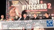 «Honte à toi! Tu as perdu contre un gros lard», lance Fury à Klitschko