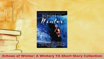 PDF  Echoes of Winter A Wintery YA Short Story Collection  EBook