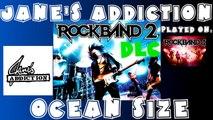 Jane's Addiction - Ocean Size - Rock Band 2 DLC Expert Full Band (April 28th, 2009)