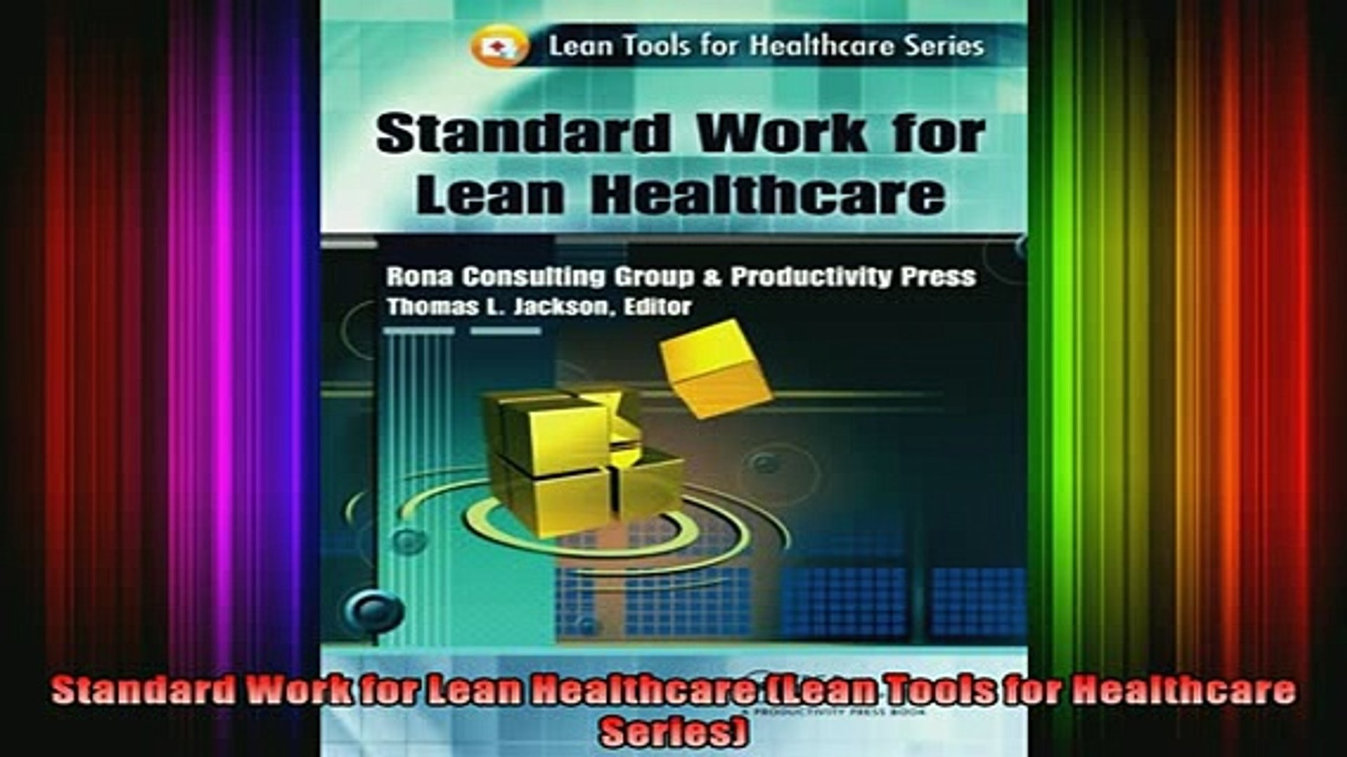 Standard Work for Lean Healthcare (Lean Tools for Healthcare Series)