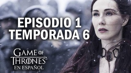Game of Thrones Episodio 1 Temporada 6 (comentado) | Game of Thrones en español