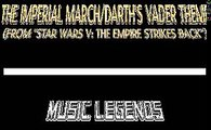 Star Wars: Imperial March/Darth's Vader Theme (John Williams cover by Music Legends)