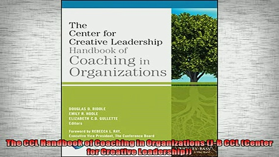 FREE DOWNLOAD  The CCL Handbook of Coaching in Organizations JB CCL Center for Creative Leadership  FREE BOOOK ONLINE