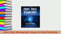PDF  Fairy Tales Reimagined Essays on New Retellings  EBook