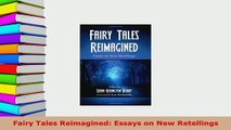 PDF  Fairy Tales Reimagined Essays on New Retellings  EBook