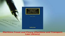 Download  Maritime Fraud and Piracy Maritime and Transport Law Library  EBook