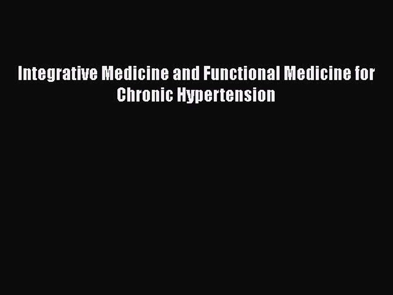 [Read Book] Integrative Medicine and Functional Medicine for Chronic  Hypertension EBook