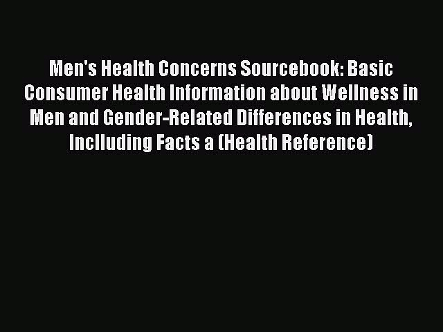 [Read Book] Men's Health Concerns Sourcebook: Basic Consumer Health Information about Wellness