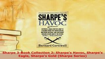 PDF  Sharpe 3Book Collection 2 Sharpes Havoc Sharpes Eagle Sharpes Gold Sharpe Series  Read Online