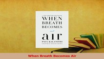 Download  When Breath Becomes Air Ebook Online