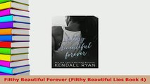 Download  Filthy Beautiful Forever Filthy Beautiful Lies Book 4  Read Online
