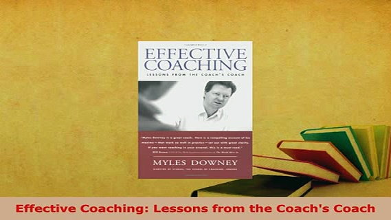 PDF  Effective Coaching Lessons from the Coachs Coach Read Full Ebook