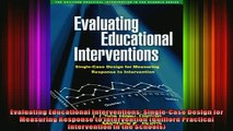 READ book  Evaluating Educational Interventions SingleCase Design for Measuring Response to Full Free