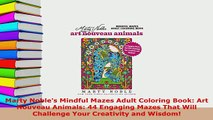 PDF  Marty Nobles Mindful Mazes Adult Coloring Book Art Nouveau Animals 44 Engaging Mazes Download Online