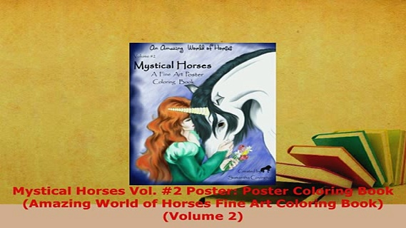 Download  Mystical Horses Vol 2 Poster Poster Coloring Book Amazing World of Horses Fine Art Read Online
